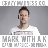 Crazy Madness XXL Mark with a K !!!